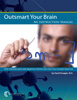 OUTSMART YOUR BRAIN AN INSTRUCTION MANUAL